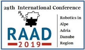 28th International Conference on Robotics in Alpe-Andria_Danube Redion June 19-21, 2019 in Kaiserslautern, Germany